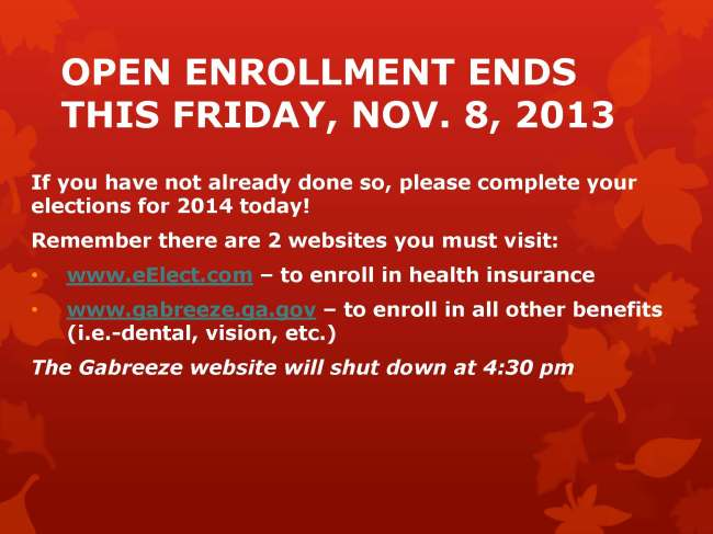 OPEN ENROLLMENT ENDS THIS FRIDAY NOV